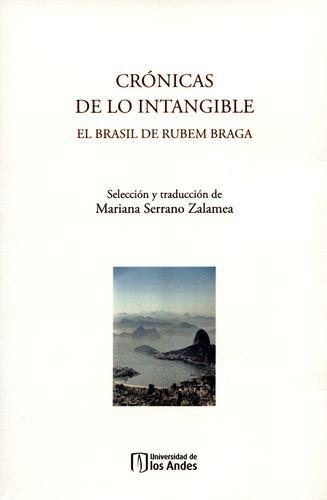 Cronicas De Lo Intangible. El Brasil De Rubem Braga