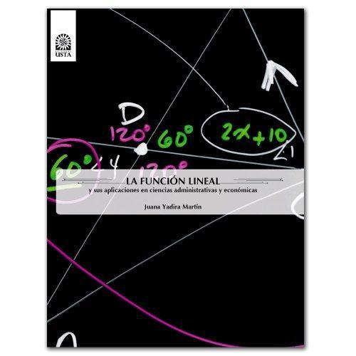 Funcion Lineal Y Sus Aplicaciones En Ciencias Administrativas Y Economicas, La