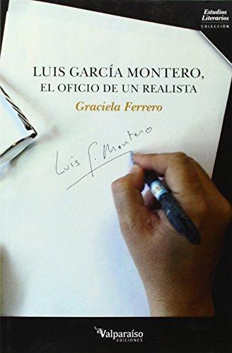 Luis Garcia Montero. El Oficio De Un Realista