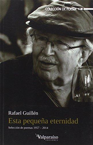 Esta Pequeña Eternidad. Seleccion De Poemas 1957-2014