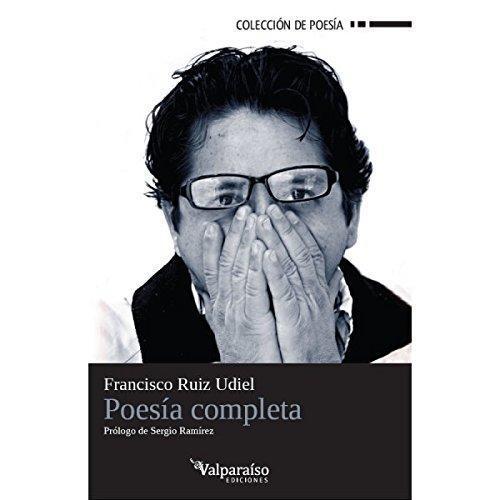 Poesia Completa Francisco Ruiz Udiel
