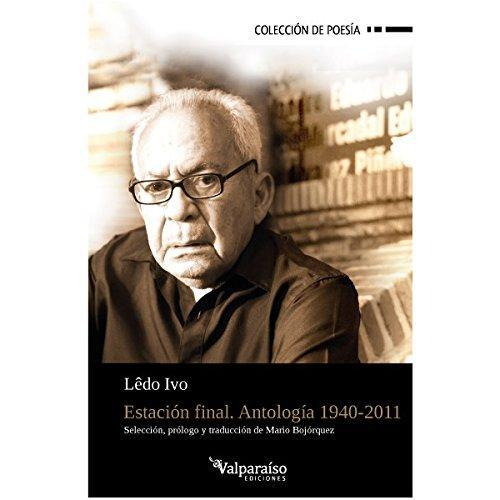 Estacion Final. Antologia 1940-2011