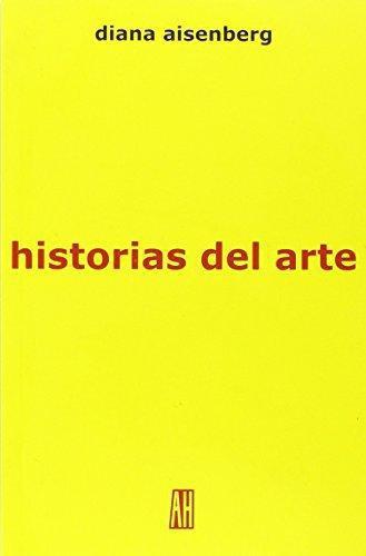 Historias del arte. Diccionario de certezas e intuiciones