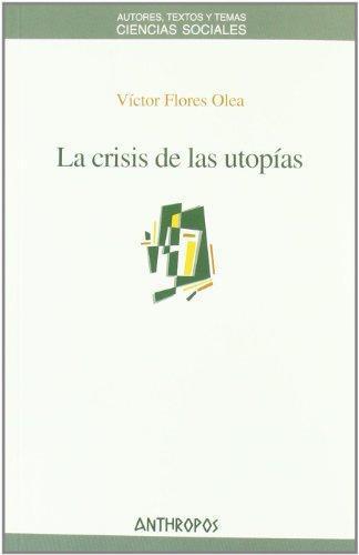 Crisis De Las Utopias, La