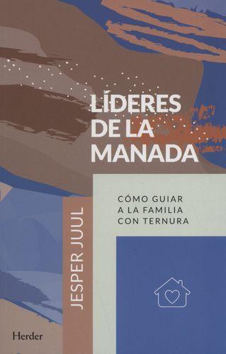 Lideres De La Manada Como Guiar A La Familia Con Ternura
