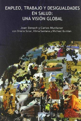 Empleo Trabajo Y Desigualdades En Salud: Una Vision Global