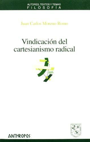 Vindicacion Del Cartesianismo Radical