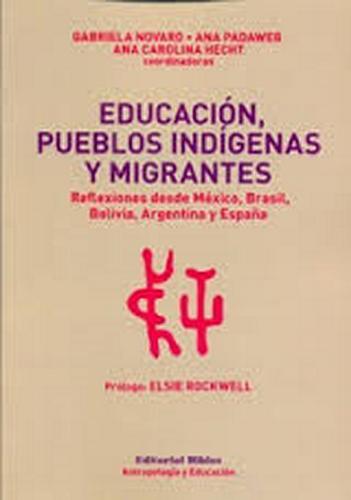 Educación, pueblos indígenas y migrantes