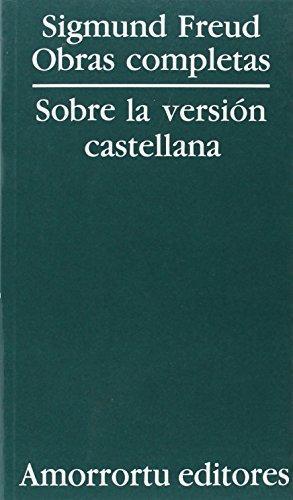 Sigmund Freud Obras Completas. Sobre La Version Castellana