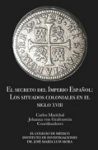 Secreto del imperio español, El: Los situados coloniales en el siglo XVIII
