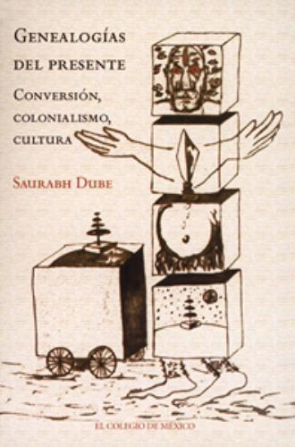 Genealogías del presente: conversión, colonialismo, cultura