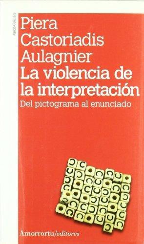 Violencia De La Interpretacion. Del Pictograma Al Enunciado, La