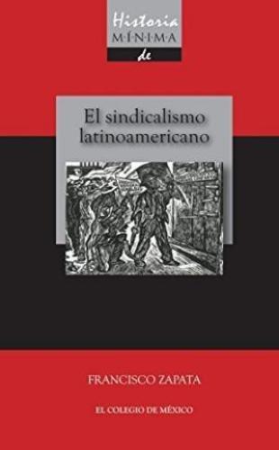 Historia mínima sindicalismo en América