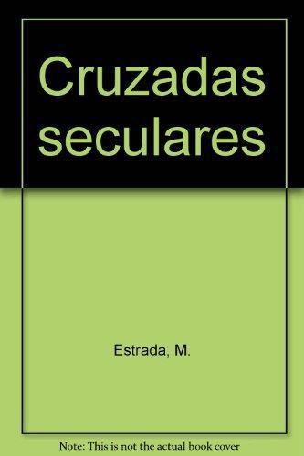 Cruzadas seculares, religion y luchas (Anti) revolucionarias