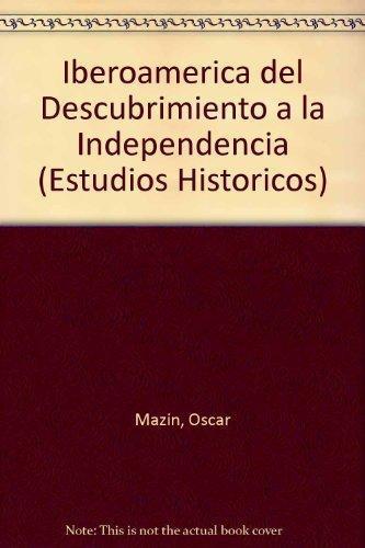 Iberoamérica del Descubrimiento a la Independencia