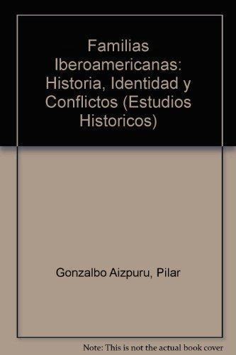 Familias iberoamericanas. Historia, identidad y conflictos
