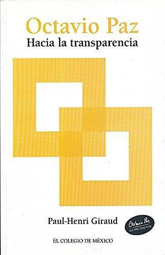 Octavio Paz: Hacia la transparencia