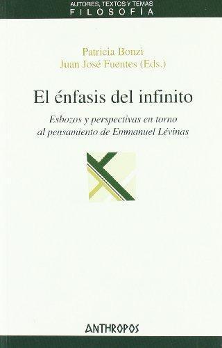 Enfasis Del Infinito Esbozos Y Perspectivas En Torno Al Pensamiento De Emmanuel Levinas, El