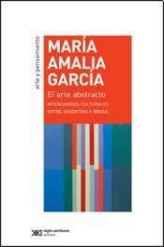 Arte Abstracto. Intercambios Culturales Entre Argentina Y Brasil, El