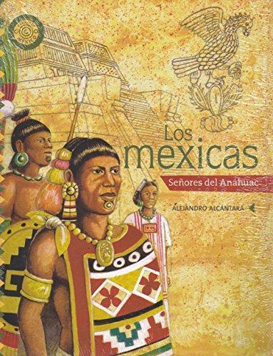 Méxicas, Los. Señores de Anáhuac