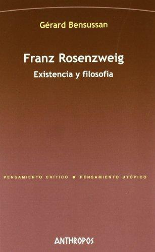 Franz Rosenzweig. Existencia Y Filosofia