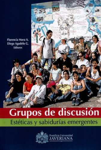 Grupos De Discusion. Esteticas Y Sabidurias Emergentes
