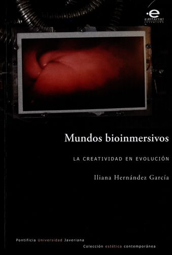 Mundos Bioinmersivos La Creatividad En Evolucion