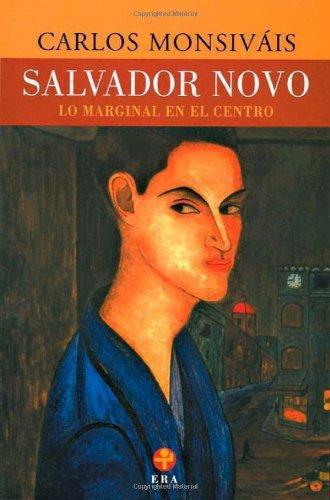 Salvador Novo. Lo marginal en el centro