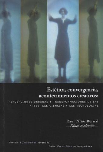 Estetica Convergencia Acontecimientos Creativos: Percepciones Urbanas Y Transformaciones De Las Artes Las Cien