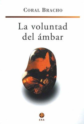 Voluntad del ámbar, La