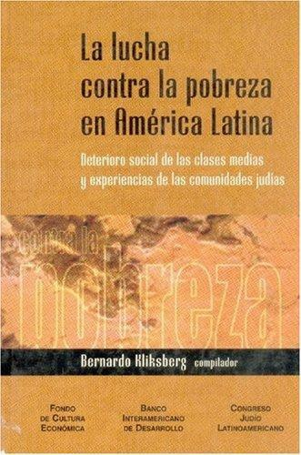 Lucha contra la pobreza en América Latina, La. Deterioro social de las clases medias y experien