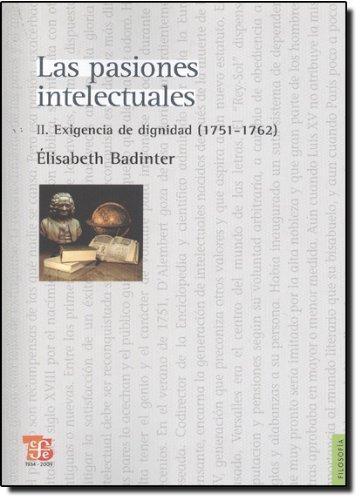 Pasiones intelectuales II, Las. Exigencia de dignidad (1751-1762)
