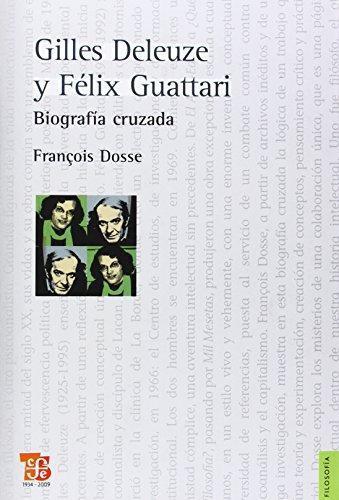 Gilles Deleuze y Félix Guattari. Biografía cruzada