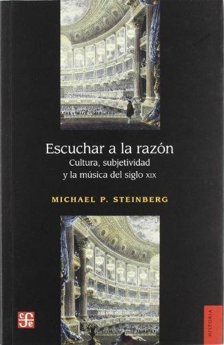 Escuchar a la razón. Cultura, subjetividad y la música del siglo XIX