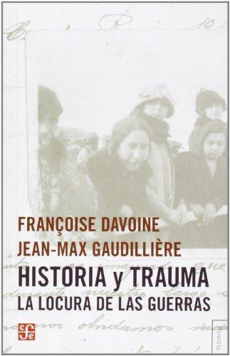 Historia y trauma. La locura de las guerras