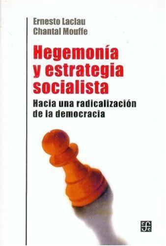 Hegemonía y estrategia socialista. Hacia una radicalización de la democracia