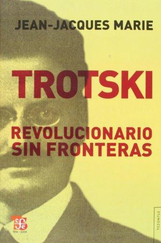 Trotsky. Revolucionario sin fronteras