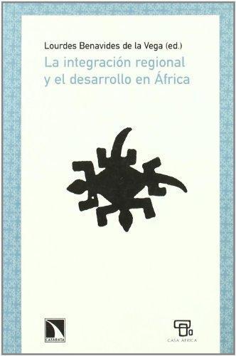 Integracion Regional Y El Desarrollo En Africa, La