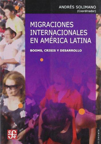 Migraciones internacionales en América Latina. Booms, crisis y desarrollo