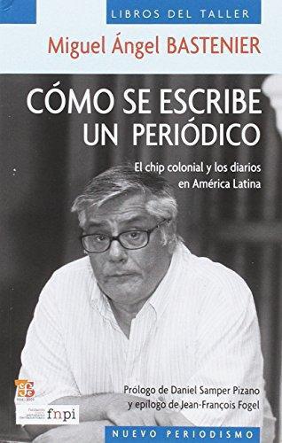 Cómo se escribe un periódico. El chip colonial y los diarios en América Latina