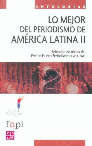 Mejor del periodismo en América Latina II, Lo