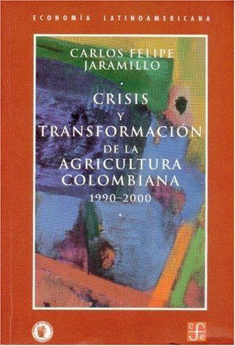 Crisis y transformación de la agricultura colombiana: 1990 - 2000