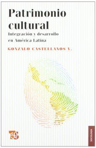 Patrimonio cultural. Integración y desarrollo en América Latina
