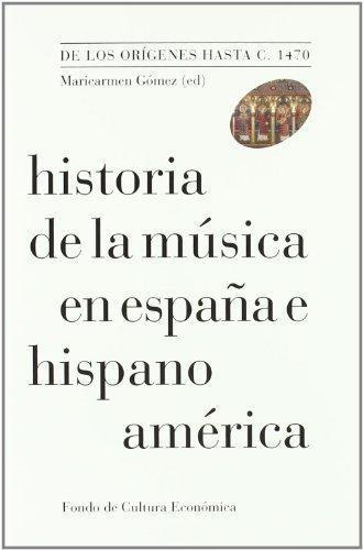 Historia de la música en España e Hispanoamérica Vol 1. De los orígenes hasta C. 1470