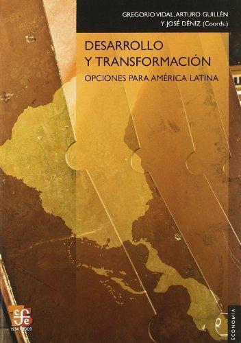 Desarrollo y transformación. Opciones para América Latina