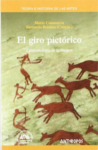 Giro Pictorico. Epistemologia De La Imagen, El