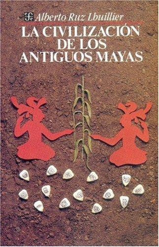 Civilización de los antiguos mayas, La