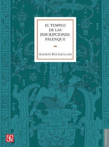 Templo de las inscripciones, El. Palenque