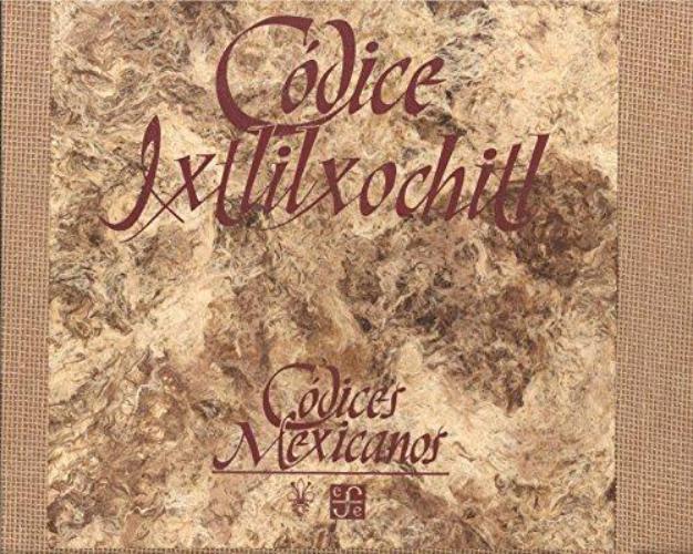 Códice Ixtlilxochitl. Apuntaciones y pinturas de un historiador