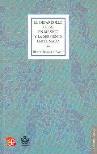Desarrollo rural en México y la serpiente, El